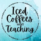 Iced Coffees and Teaching