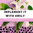 Implement It With Emily