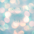 Impossible Dreamers Teach