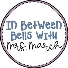 In Between Bells with Mrs March