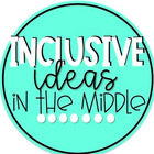 Inclusive Ideas in the Middle