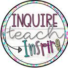 Inquire Teach Inspire