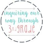 Inquiring Our Way Through Third Grade