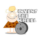 Invent the Wheel