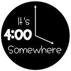 It's 4 O'clock Somewhere