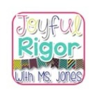 Joyful Rigor with Ms Jones