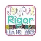 Joyful Rigor with Ms Jones