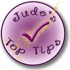 Jude's Top Tips