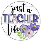 Just a Teacher Life