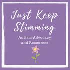 Just Keep Stimming