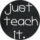 Just Teach It