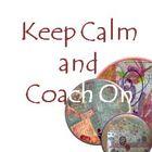 Keep Calm and Coach On