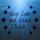 Keep Calm and Geaux Teach