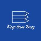 Keep Them Busy