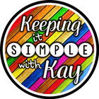Keeping It Simple with Kay