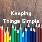 Keeping Things Simple