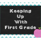 Keeping Up With First Grade