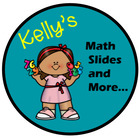 Kelly's Math Slides and More