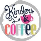 Kinders and Coffee