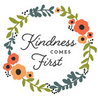 Kindness Comes First