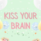 Kiss Your Brain