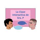 La clase interactiva de Sra P