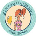 LaSaundra's First Readers Short Stories