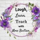 Laugh Learn Teach with Mme Bastian