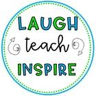 Laugh Teach Inspire