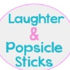 Laughter and Popsicle Sticks