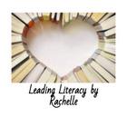 Leading Literacy by Rachelle