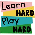 Learn Hard Play Hard