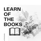 LEARN OF THE BOOKS