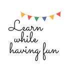 Learn While Having Fun