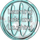 Learning Lots and Laughing
