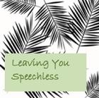 Leaving You Speechless