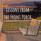 Lessons from the Front Porch