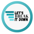 Let's Break it Down