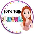 Let's Talk Bilingual