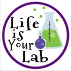 Life is Your Lab