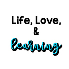 Life Love and Learning