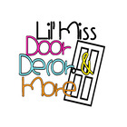 Lil' Miss Door Decor and More