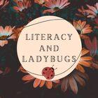 Literacy and Ladybugs