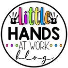 Little Hands At Work Blog