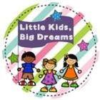 Little Kids Big Dreams