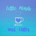 Little Minds and Lattes