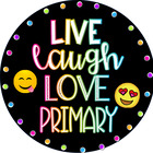 Live Laugh Love Primary