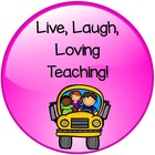 Live Laugh Loving Teaching