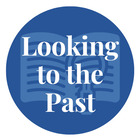Looking to the Past