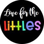 Love for the Littles